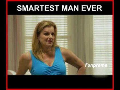 Smartest Man Ever By Funpreme