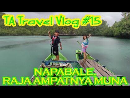 TA Travel Vlog #15 | Napabale, Raja Ampatnya Muna