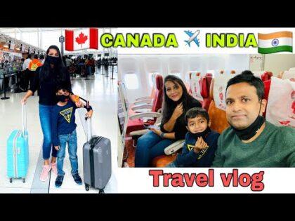 ಮರಳಿ ಗೂಡಿಗೆ|ಕೆನಡಾದಿಂದ ಭಾರತಕ್ಕೆ ನಮ್ಮ ಪ್ರಯಾಣ||Travel from CANADA to INDIA|detailed travel vlog part 1