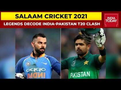Salaam Cricket 2021   Legends Decode India-Pakistan T20 Clash, Indo-Pak Cricket Rivalry & More